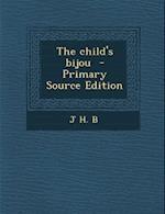 Child's Bijou af J. H. B