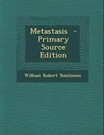 Metastasis af William Robert Tomlinson