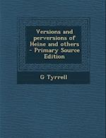 Versions and Perversions of Heine and Others af G. Tyrrell