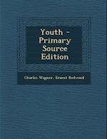 Youth af Ernest Redwood, Charles Wagner