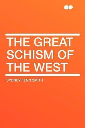 The Great Schism of the West af Sydney Fenn Smith