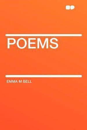 Poems af Emma M. Bell