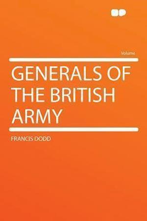Generals of the British Army af Francis Dodd