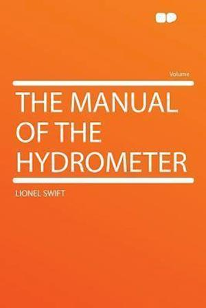 The Manual of the Hydrometer af Lionel Swift