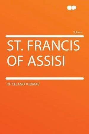 St. Francis of Assisi af of Celano Thomas