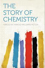 The Story of Chemistry af Harold W. Picton