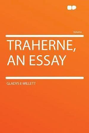 Traherne, an Essay af Gladys E. Willett