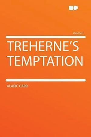 Treherne's Temptation Volume 1 af Alaric Carr