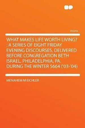 What Makes Life Worth Living? af Menahem M. Eichler