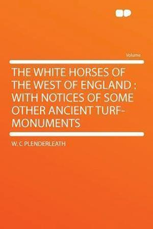 The White Horses of the West of England af W. C. Plenderleath