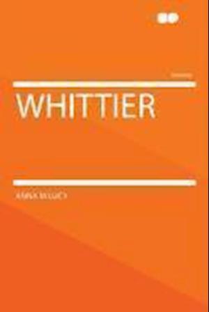 Whittier af Anna M. Lucy