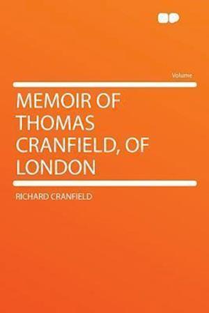 Memoir of Thomas Cranfield, of London af Richard Cranfield