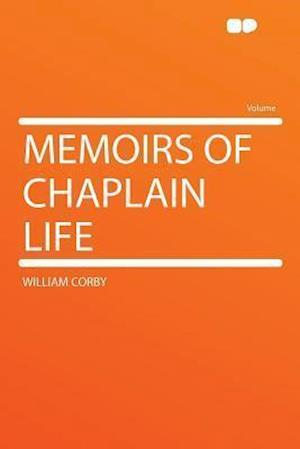 Memoirs of Chaplain Life af William Corby
