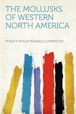 The Mollusks of Western North America af Philip P. Carpenter