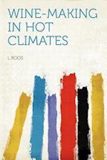 Wine-Making in Hot Climates af L. Roos