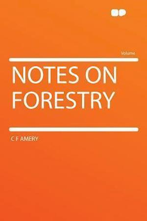 Notes on Forestry af C. F. Amery