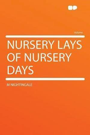 Nursery Lays of Nursery Days af M. Nightingale