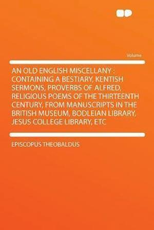 An Old English Miscellany af Episcopus Theobaldus