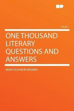 One Thousand Literary Questions and Answers af Mary Eleanor Kramer