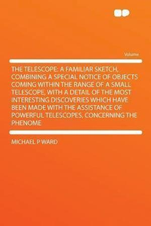 The Telescope af Michael P. Ward