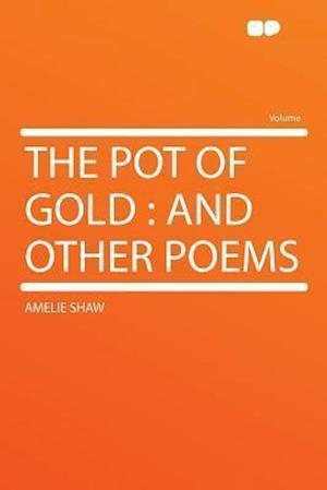 The Pot of Gold af Amelie Shaw