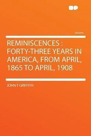 Reminiscences af John T. Griffith
