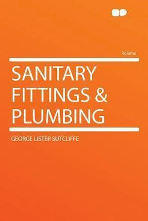 Sanitary Fittings & Plumbing af George Lister Sutcliffe