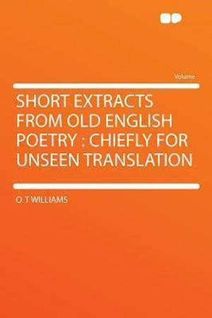Short Extracts from Old English Poetry af O. T. Williams