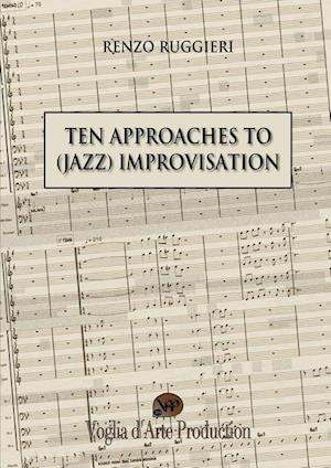 Ten Approaches to (Jazz) Improvisation af Renzo Ruggieri