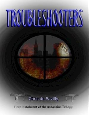 Troubleshooters - The Assassins Trilogy af Chris de Pavilly