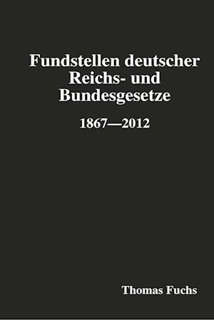 Fundstellen Deutscher Reichs- Und Bundesgesetze af Thomas Fuchs