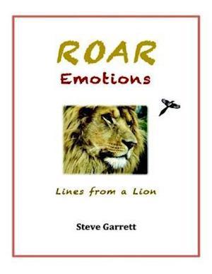 Roar Emotions: Lines from a Lion af Steve Garrett