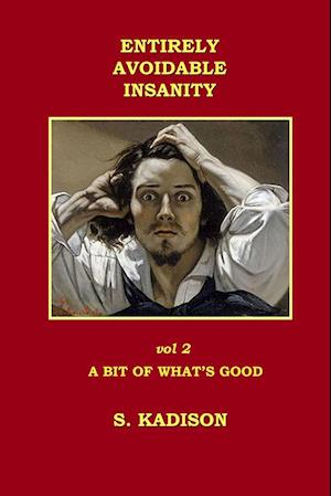 Entirely Avoidable Insanity Vol 2 af S. Kadison