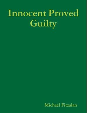 Innocent Proved Guilty af Michael Fitzalan