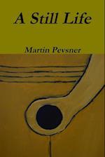 A Still Life af Martin Pevsner