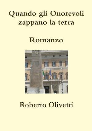 Bog, paperback Quando Gli Onorevoli Zappano La Terra af Roberto Olivetti