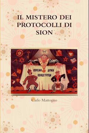 Il Mistero Dei Protocolli Di Sion af Carlo Mattogno