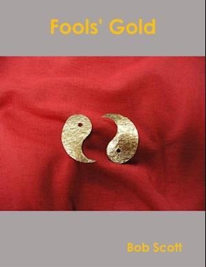 Fools' Gold af Bob Scott