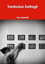 Trentadue Dettagli af Tony Mariotti