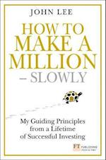 How to Make a Million Slowly (Financial Times Series)