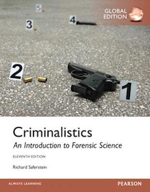 Criminalistics: An Introduction to Forensic Science, Global Edition af Richard Saferstein