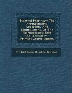 Practical Pharmacy af Friedrich Mohr, Theophilus Redwood