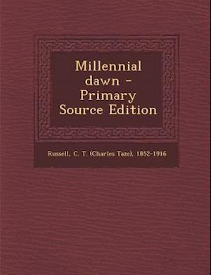 Millennial Dawn af C. T. Russell
