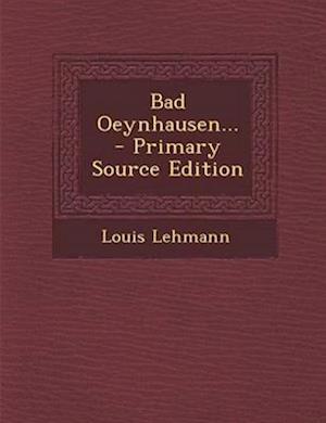 Bad Oeynhausen... - Primary Source Edition af Louis Lehmann