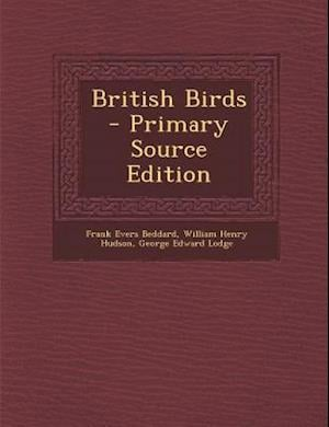 British Birds af William Henry Hudson, George Edward Lodge, Frank Evers Beddard