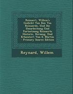 Reinaert, Willem's Gedicht Van Den Vos Reinaerde, Und Die Umarbeitung Und Fortsetzung Reinaerts Historie, Herausg. Und Erlaeutert Von E. Martin - Prim af Willem, Reynard