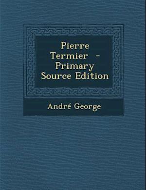 Pierre Termier af Andre George