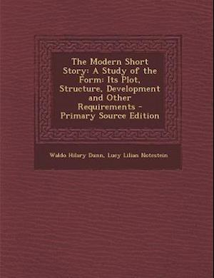 The Modern Short Story af Lucy Lilian Notestein, Waldo Hilary Dunn