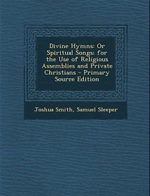 Divine Hymns af Joshua Smith, Samuel Sleeper
