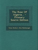 The Rose of Algeria... af Victor Herbert, Glen Macdonough